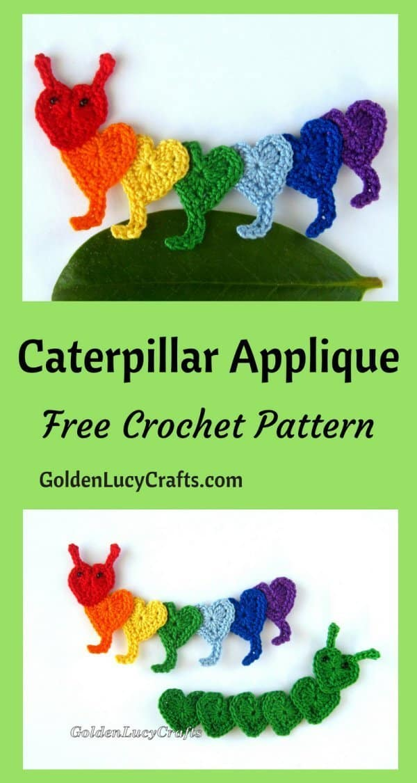 Crochet rainbow and green caterpillar appliques made from hearts.