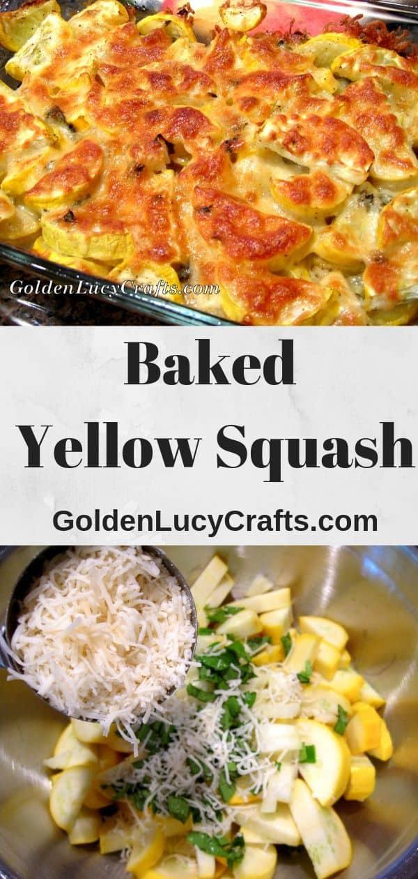 Cheesy Yellow Squash Bake, yellow squash recipe, squash baked recipes