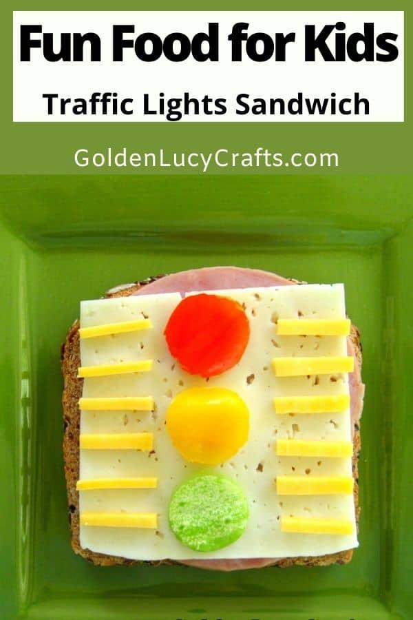 Fun food for kids, food art, traffic lights sandwich