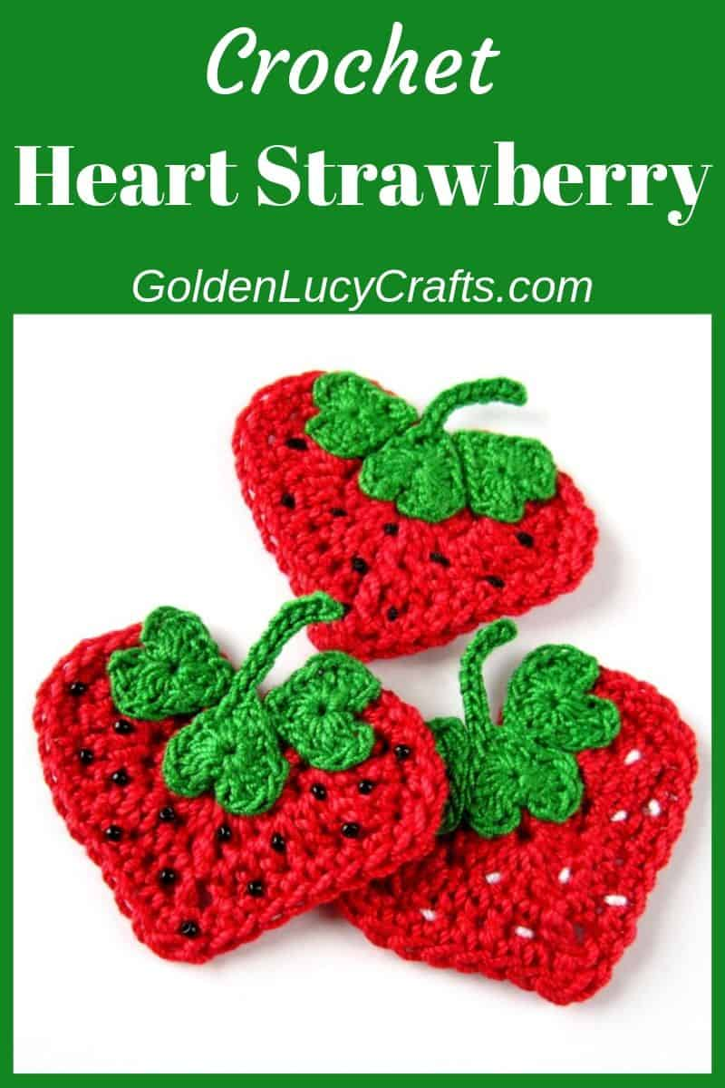 Crochet strawberry applique, free pattern, heart strawberry
