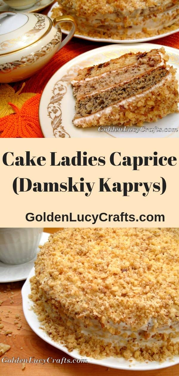 Ukrainian cake recipe, dessert, Ladies Caprice