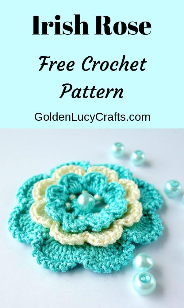 Crochet Irish rose, free crochet pattern