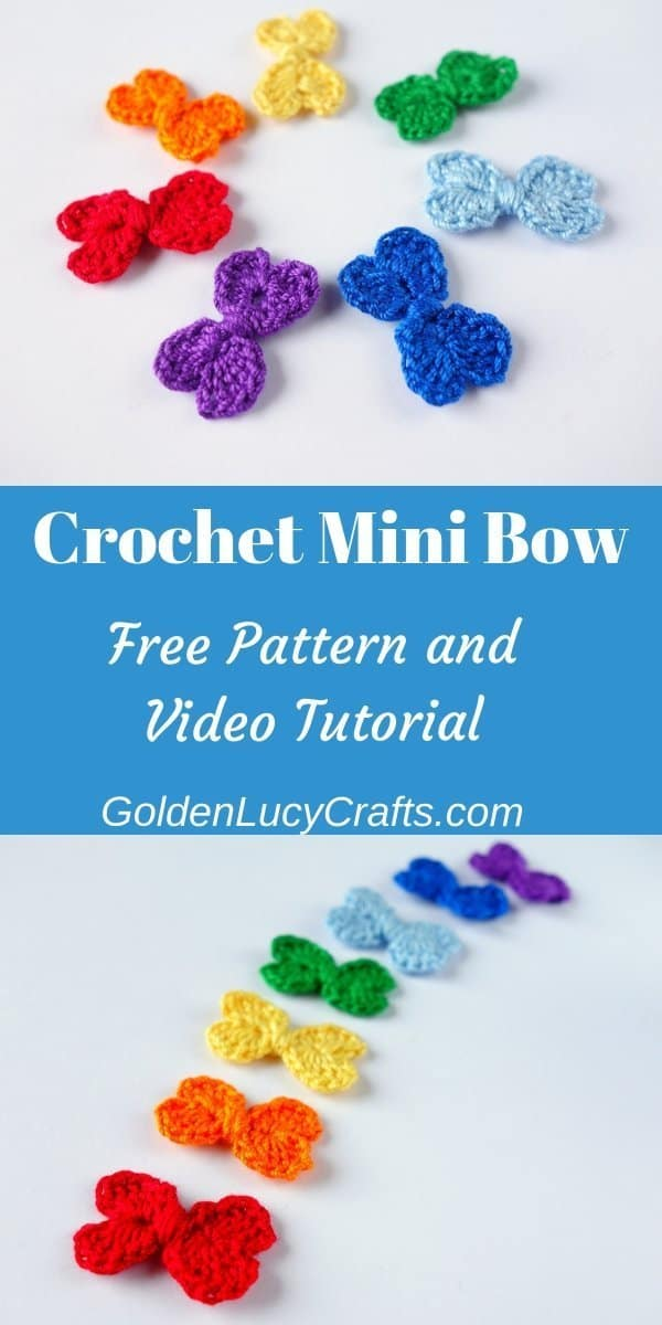 Crochet small bows, text saying crochet mini bow free pattern and video tutorial.