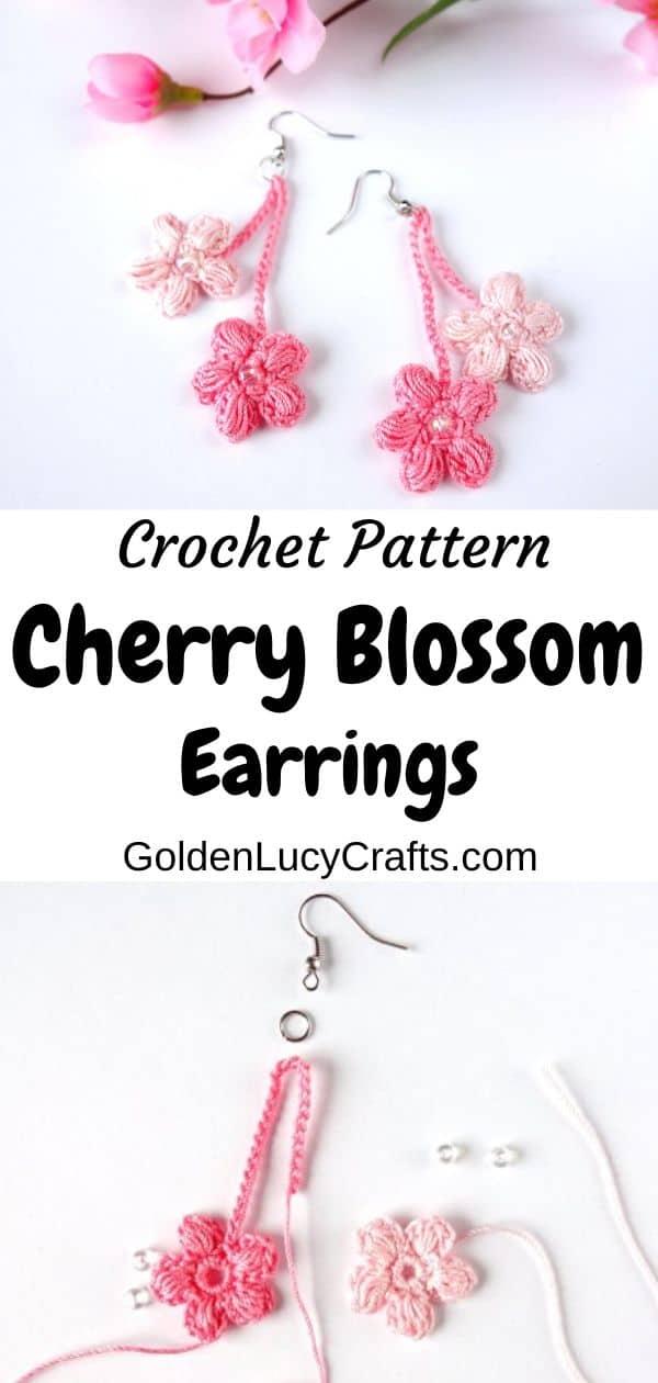 Crocheted Cherry blossom earrings, text overlay saying crochet pattern cherry blossom earrings, goldenlucycrafts.com.