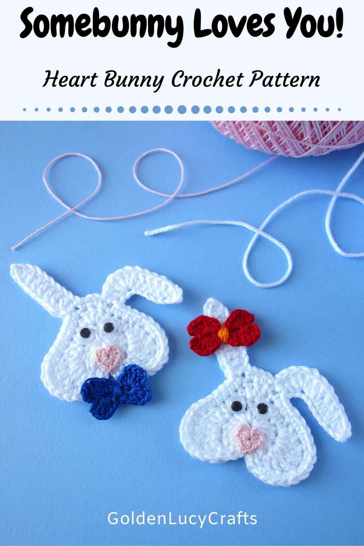Two crochet heart-shaped bunnies, text saying Somebunny loves you! Heart Bunny crochet pattern.