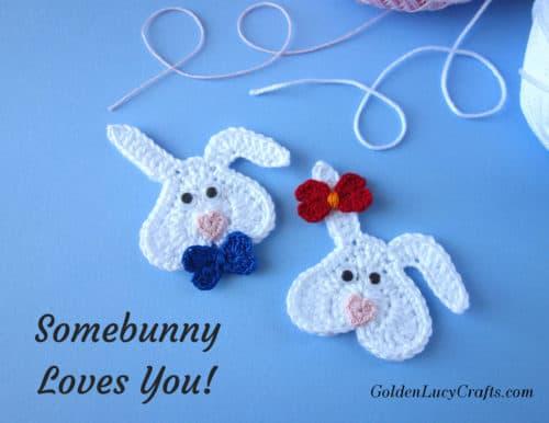 Crochet bunny pattern free, Valentine's bunny, Valentine's applique, Somebunny Loves You!