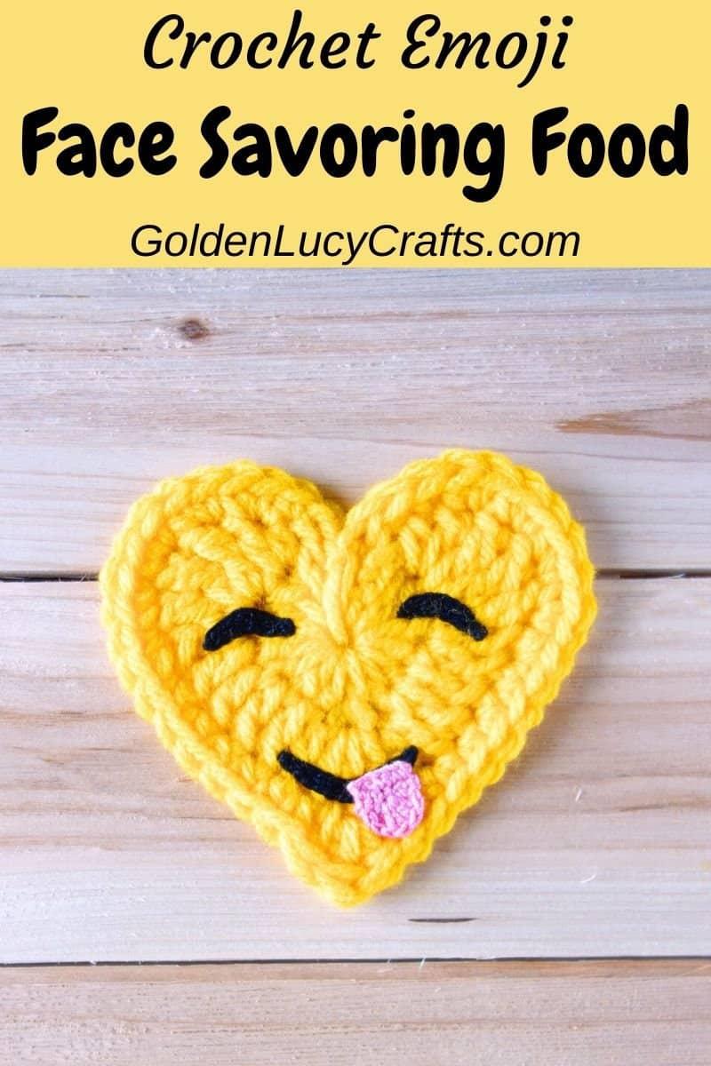 Crochet emoji, face savoring food emoji