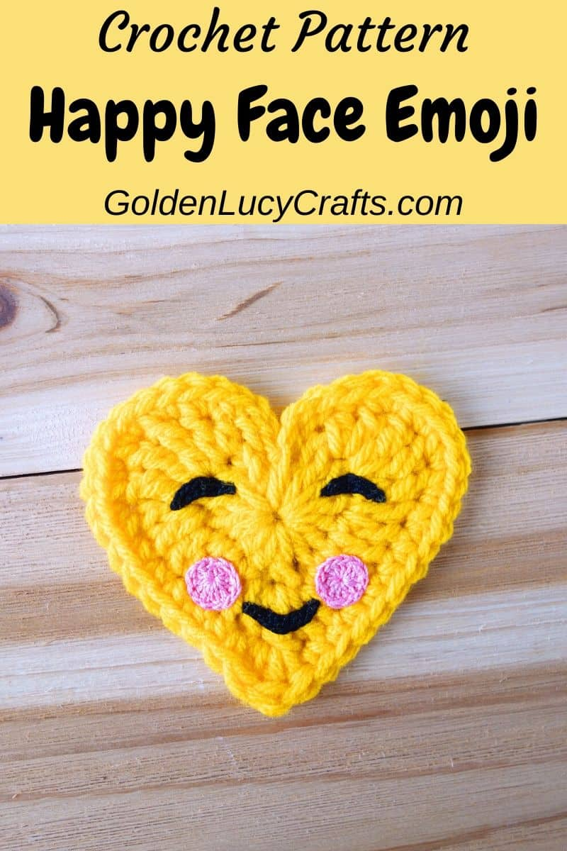 Crochet heart-shaped emoji, happy face emoji, free crochet pattern