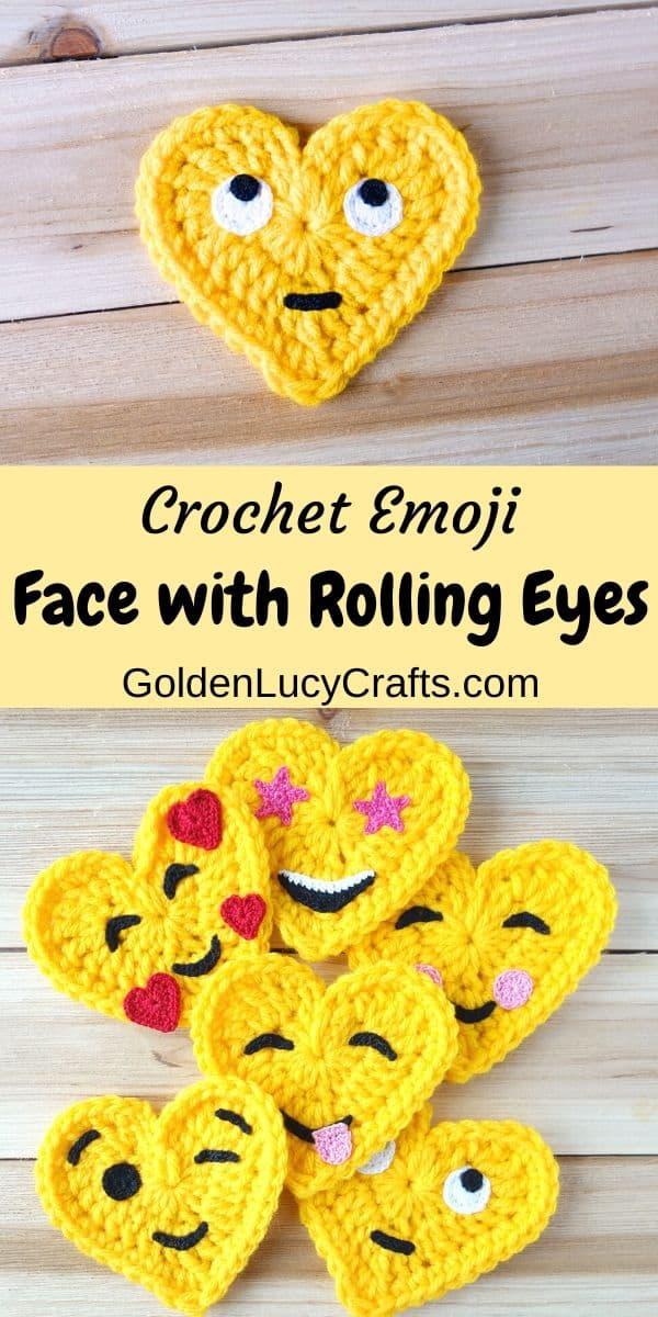 Crochet heart-shaped Emoji, Rolling Eyes Emoji, free crochet pattern