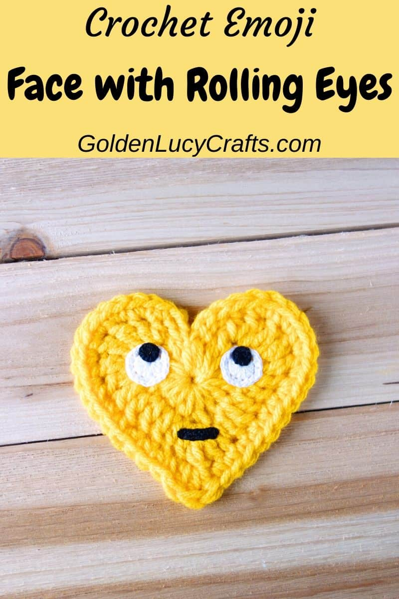 Crochet heart-shaped Emoji, Rolling Eyes Emoji, free crochet pattern