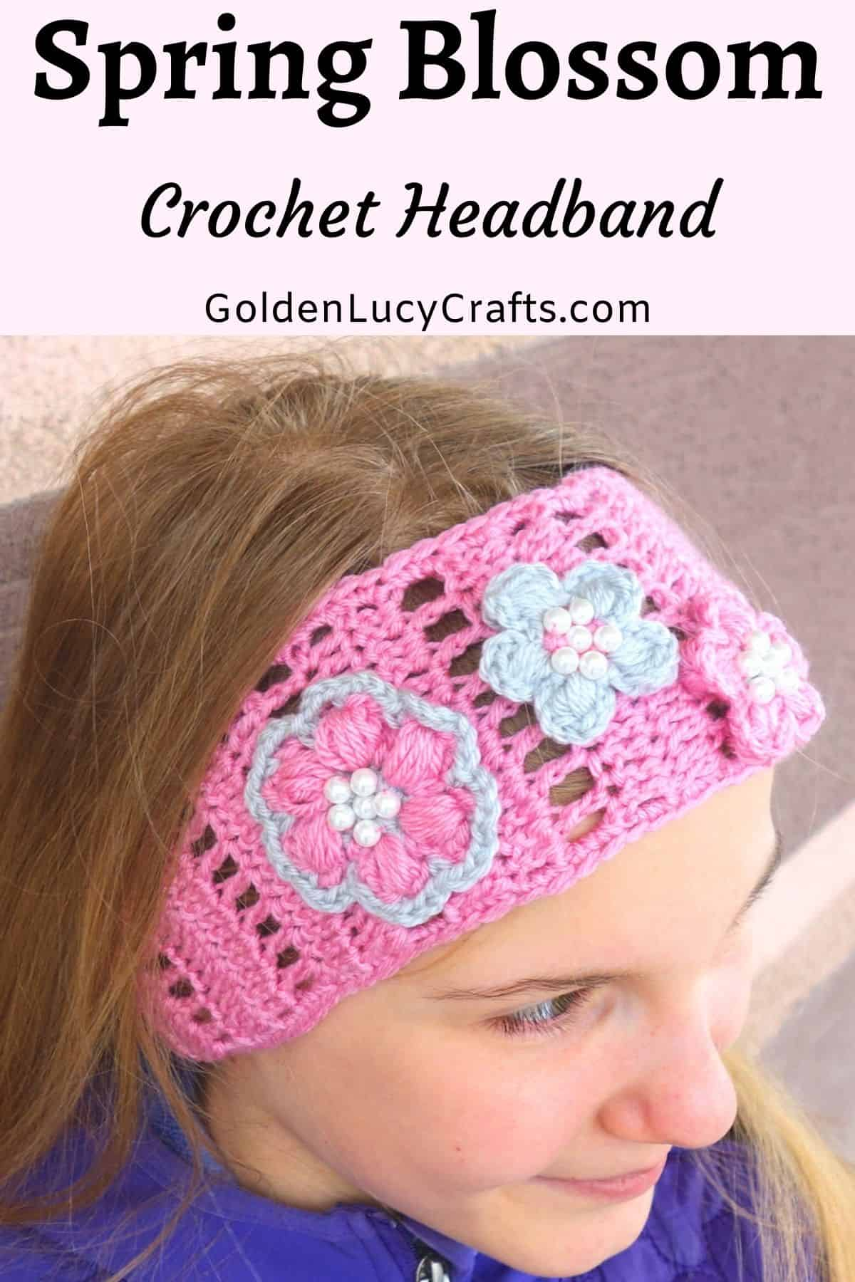 Young girl in pink crochet headband, text saying: Spring blossom crochet headband.