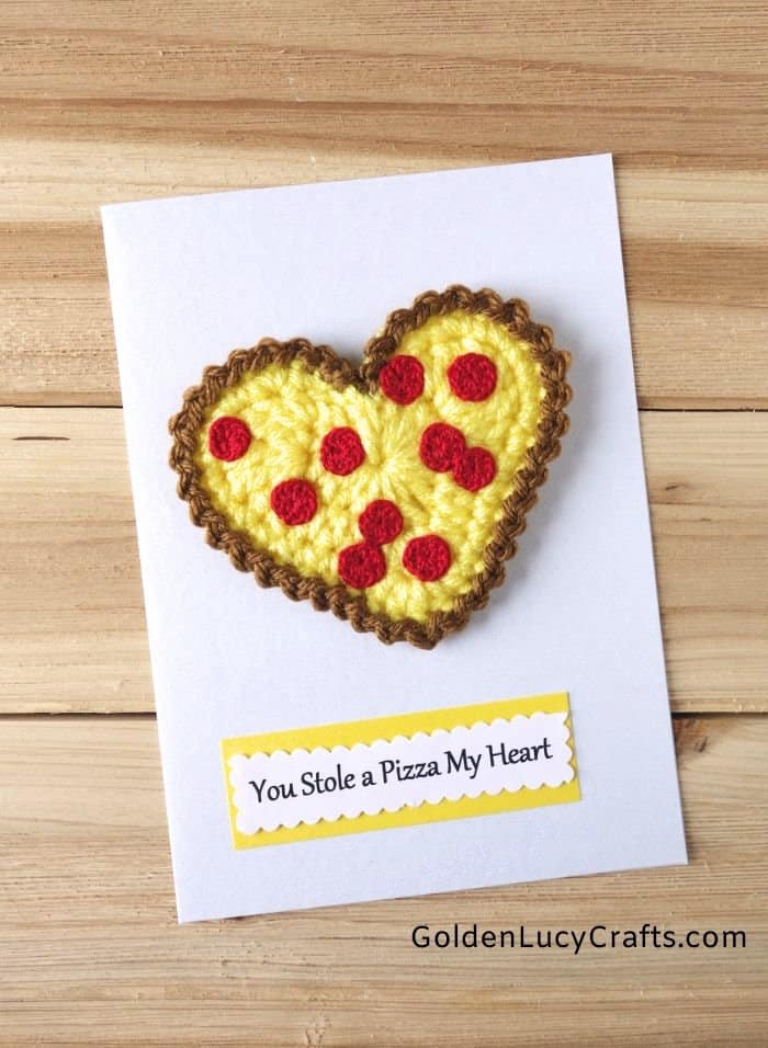 You stole a pizza my heart - handmade greeting card embellished with crochet heart-shaped pizza applique