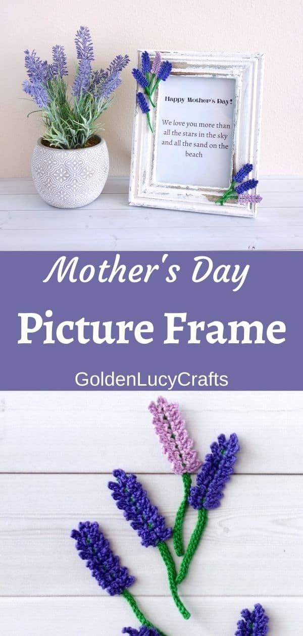 Mother's Day picture frame embellished with crochet lavender flowers, lavender in a pot next to it, crocheted lavender applique.