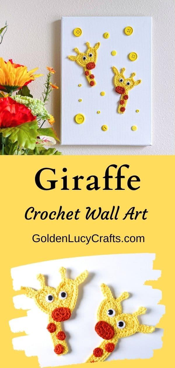 Giraffe crochet wall art on top, two crocheted giraffe appliques in the bottom.