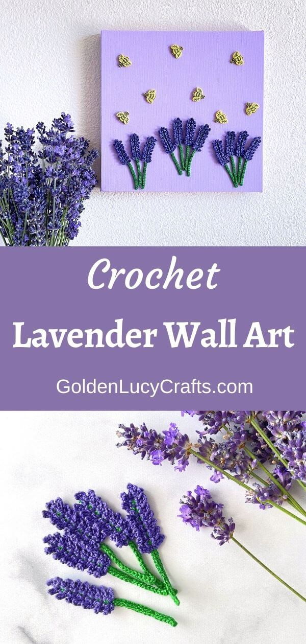 Crochet wall art lavender and bees on the wall, lavender in the vase next to it, crochet lavender appliques laying on some surface.