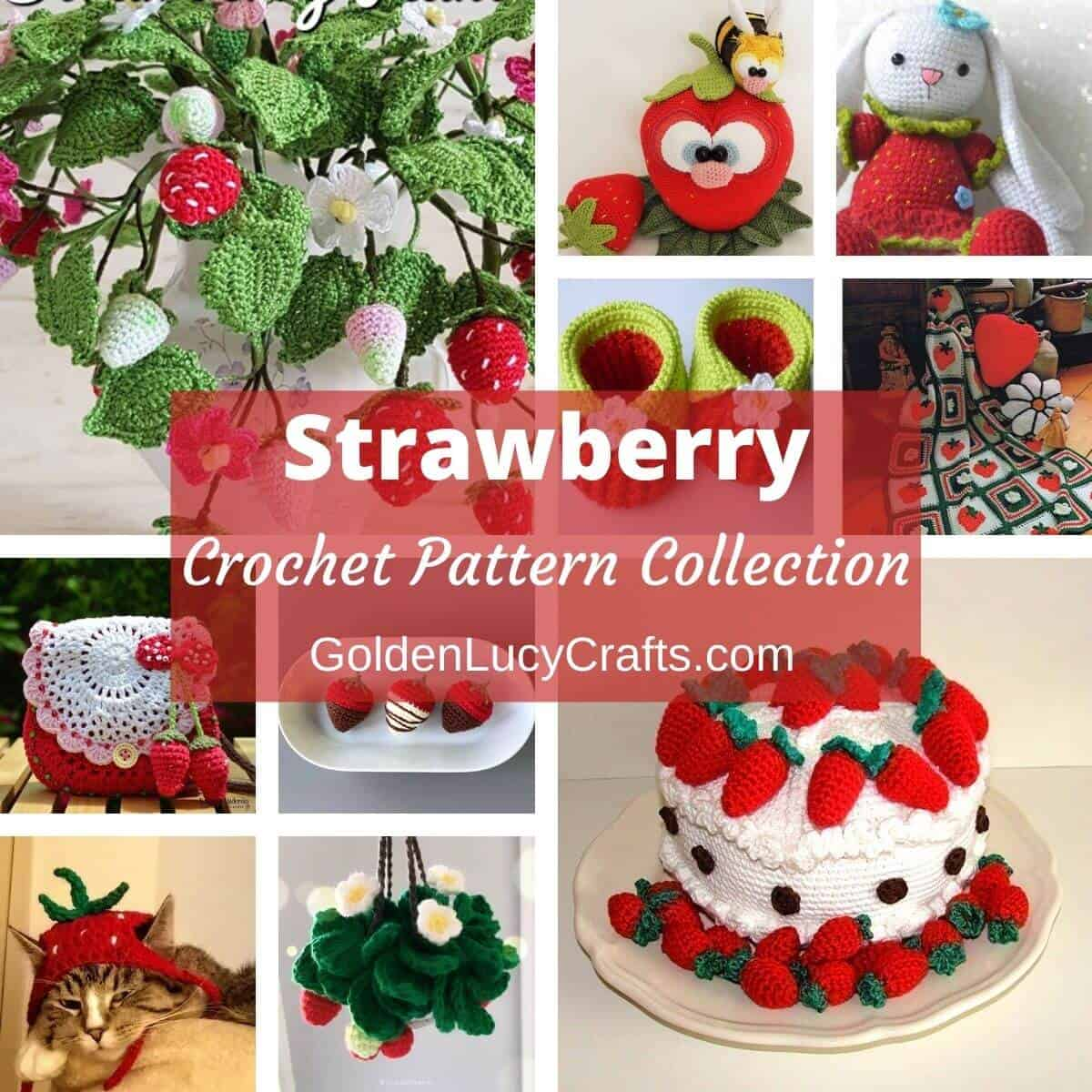 Photo collage of strawberry-themed crocheted items.