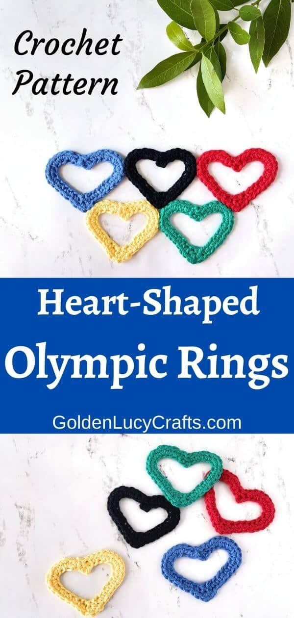 Crocheted heart-shaped Olympic rings on the top, individual hearts in the bottom, txt saying crochet pattern heart-shaped Olympic rings goldenlucycrafts.com.