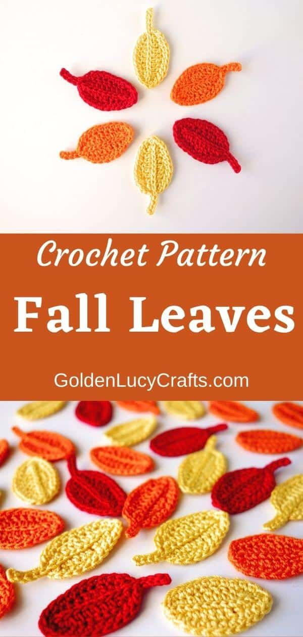 Crochet leaves in red, yellow and orange colors, text saying crochet pattern fall leaves goldenlucycrafts.com.