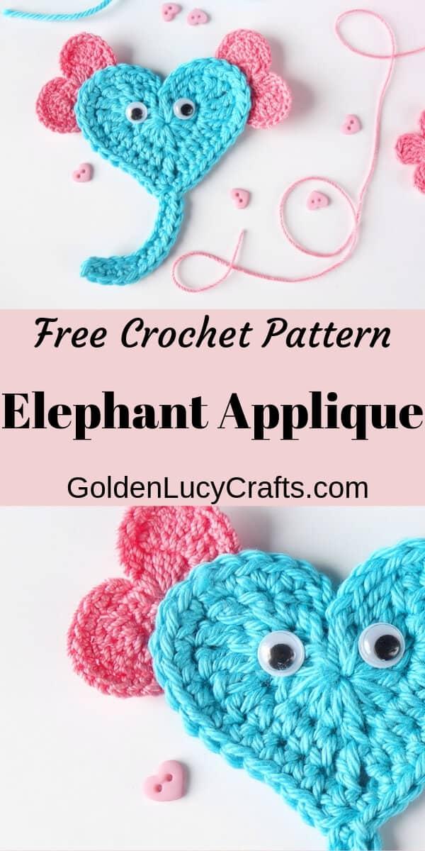 Crochet heart elephant applique in aqua with pink ears, text saying free crochet pattern, elephant applique, goldenlucycrafts.com.