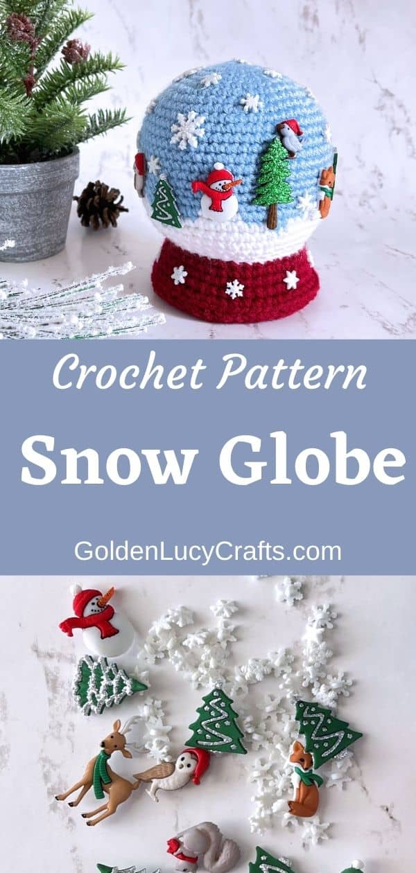Crocheted snow globe toy on the top, winter-themed craft buttons at the bottom, text saying crochet pattern snow globe goldenlucycrafts.com.