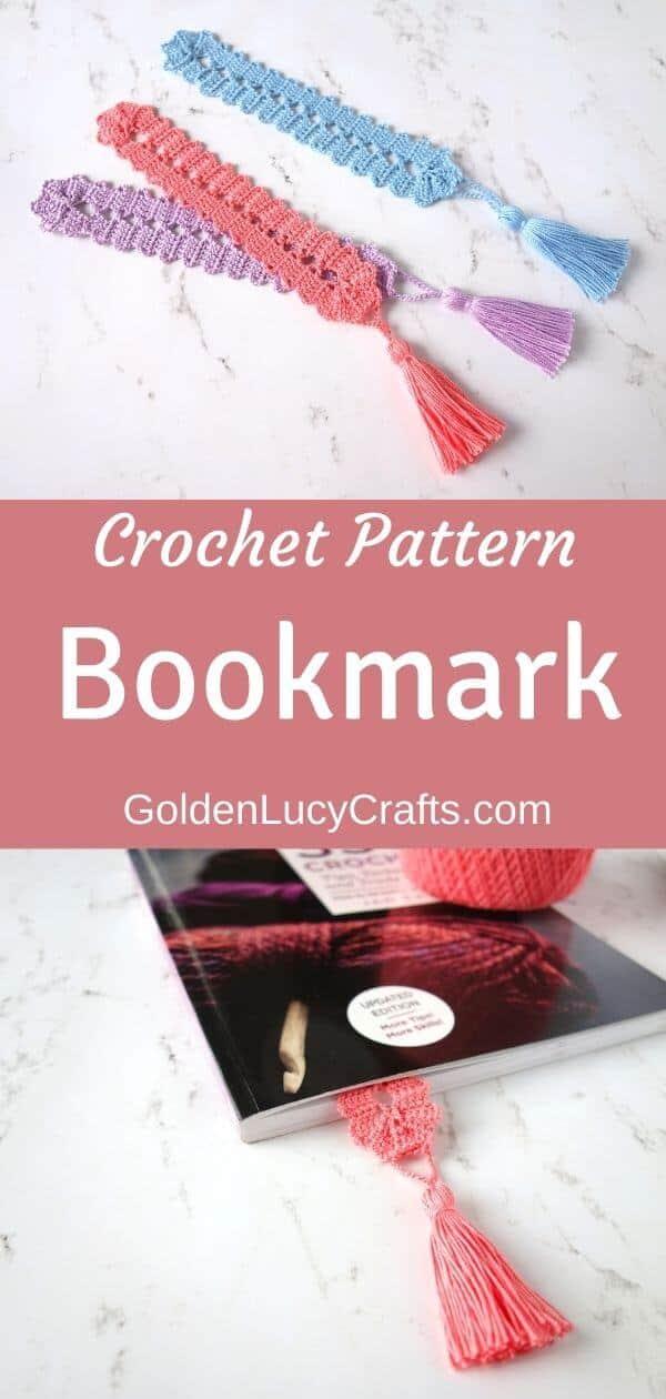 Crocheted bookmarks, text saying crochet pattern bookmark goldenlucycrafts.com.
