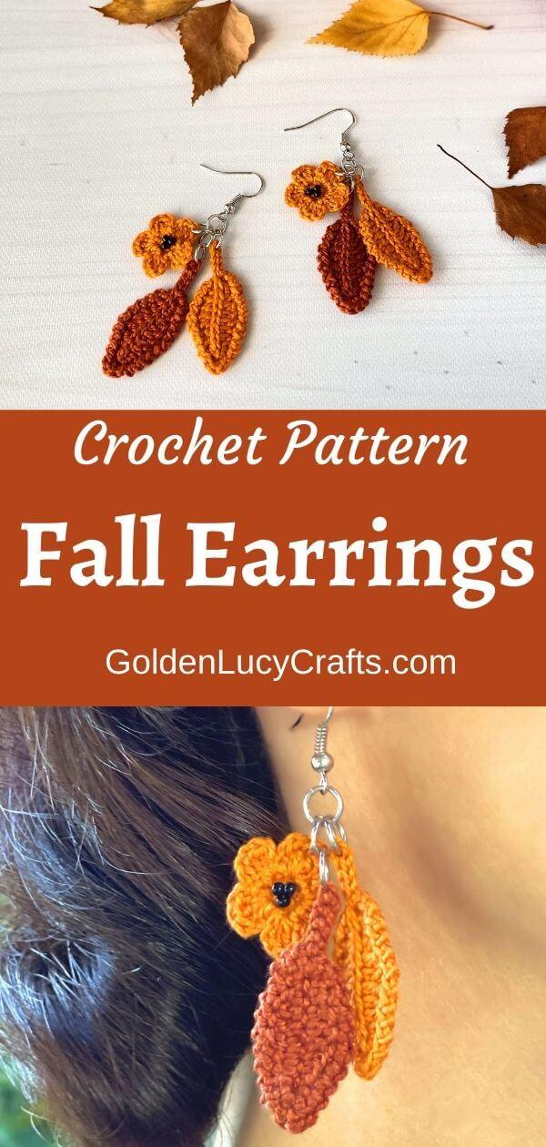 Crochet Fall leaves earrings, text saying crochet pattern fall earrings goldenlucycrafts.com.