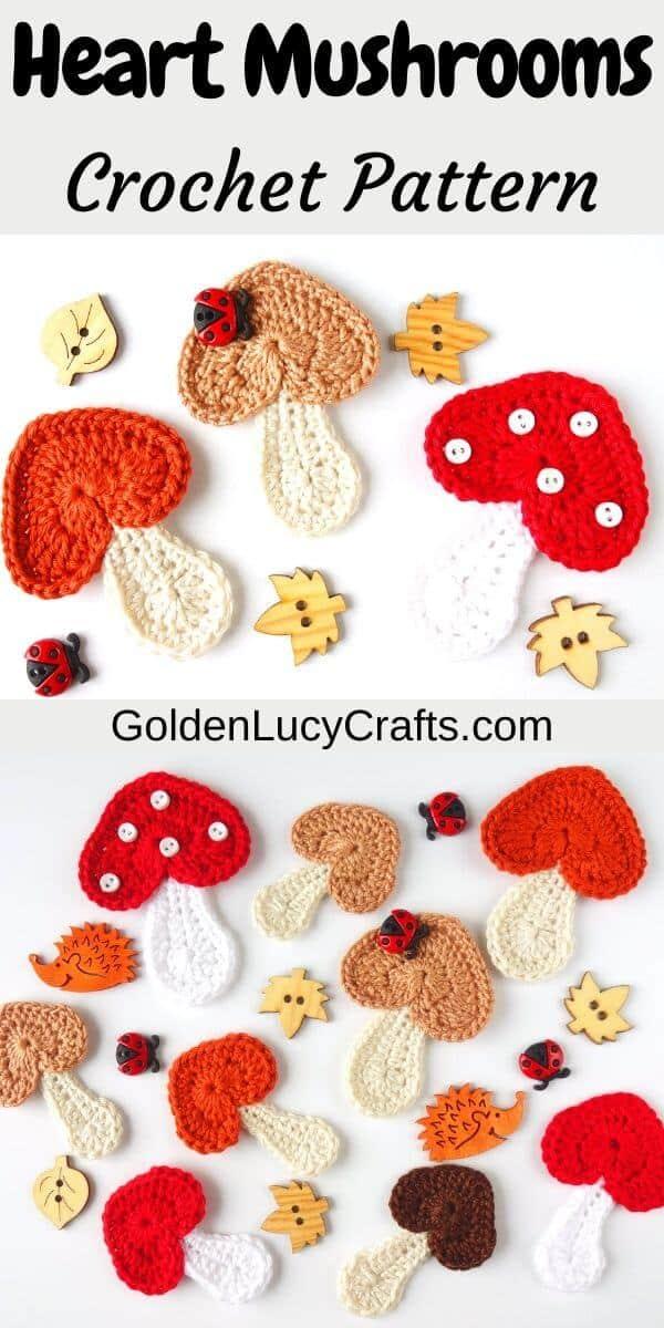 Crocheted mushroom appliques, text saying heart mushrooms crochet pattern goldenlucycrafts.com.